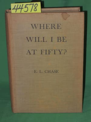 Where Will I Be At Fifty? A Study in Man-Power: Chase, E. L.