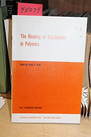 Meaning of Crystallinity in Polymers: No. 18: Price, Fraser P.