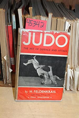 Judo: The Art of Defence and Attack: Feldenkrais, M.