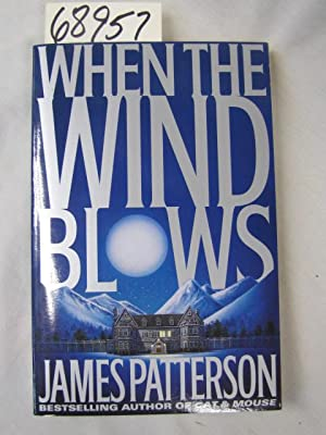 When the Wind Blows Uncorrected Proof,: Patterson, James