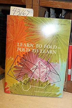 Learn To Fold, Fold To Learn. Teacher's Edition: Abbott, Janet S.
