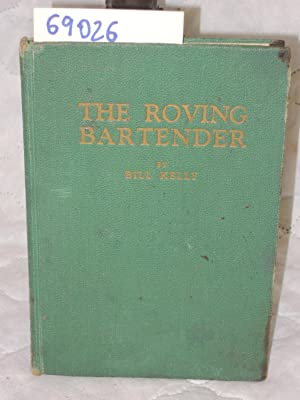 The Roving Bartender: Two Hemisphere Drinks for Home and Bar.: Kelly, Bill