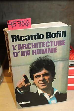 L'architecture d'un homme: Bofill, Ricardo