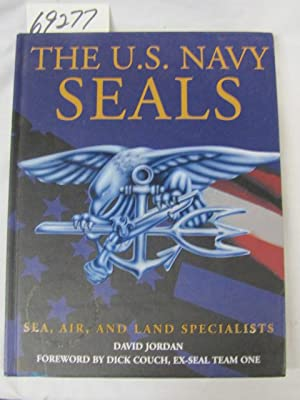 U. S. Navy Seals: Sea, Air and Land Specialists: Jordan, David