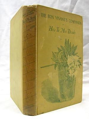 The Bon Vivant's Companion or How to Mix Drinks: Professor Jerry Thomas