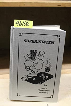 Super System: A Course In Power Poker: Brunson, (