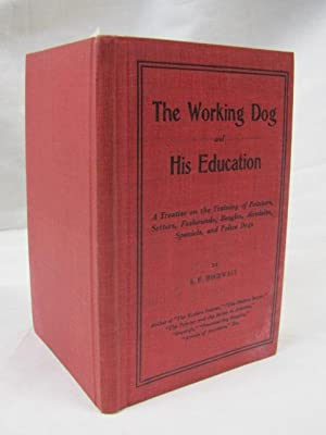 The Working Dog And His Education: Hoghwalt, A.F.