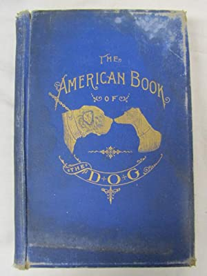 The American Book of the Dog: Wise, John S.