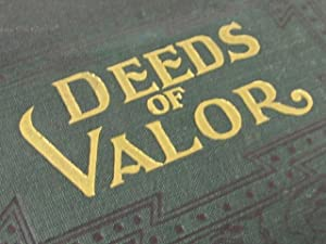 Deeds of Valor Volume 1-2: Beyer, W.F. & Keydel, O.F. and Duffield, H.M.