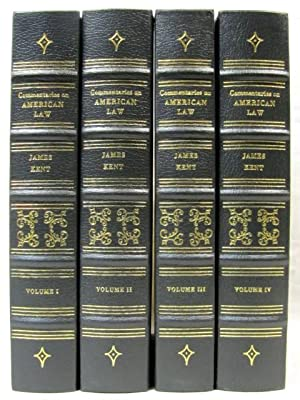 Commentaries on American Law Volume 1-4: Kent, James