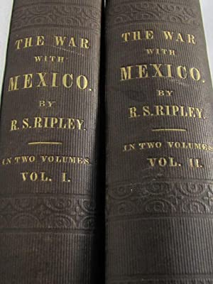 The War With Mexico Volume 1-2: Ripley, R.S.