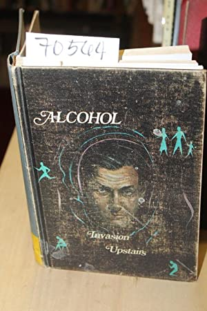 Alcohol Invasion Upstairs: Narcotics Education Inc.