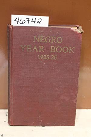 Negro Yearbook An Annual Encyclopedia of the Negro 1925-1926: Work, Monroe N.