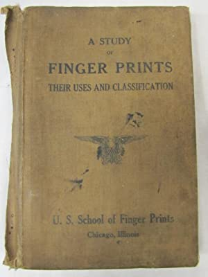 A Study of Finger Prints Their Uses and Classification: U.S. School of Finger Prints
