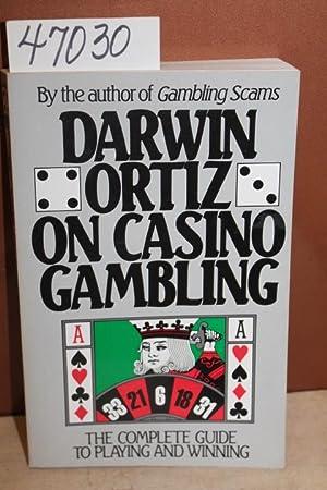 Darwin Ortiz on Casino Gambling: The Complete Guide to Playing and Winning: Ortiz, Darwin