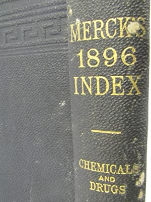 Merck's 1896 Index: An Encyclopedia for the Physician and the Pharmacist;: Merck's `
