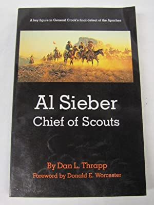 Al Sieber Chief of Scouts: Thrapp, Dan L.