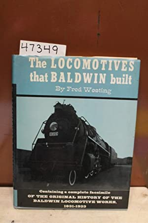 The Locomotive That Baldwin Built Containing a: Westing, Fred