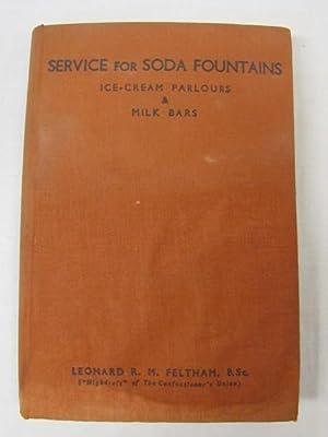 Service for Soda Fountains Ice Cream Parlours & Milk Bars: Feltham, Leonard R.M.