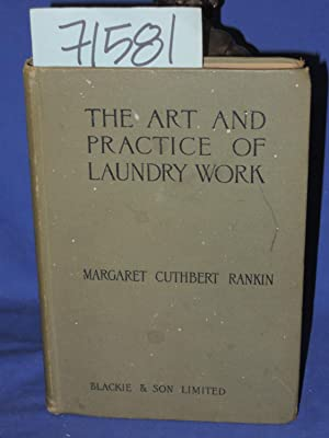 The Art and Practice of Laundry Work: Cutherbert, Margaret Rankin