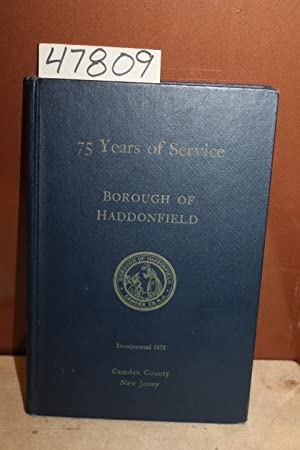 75 Years of Service: Borough of Haddonfield VERY GOOD: HARTEL, Carrie E. N. Haddonfield