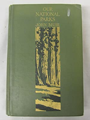 Our National Parks: Muir, John