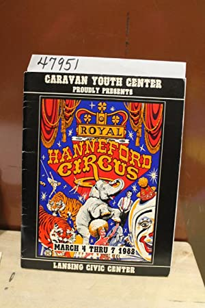 Caravan Youth Center Proudly Presents: Royal Hanneford Circus, March 4 Thru 7, 1982: Royal ...