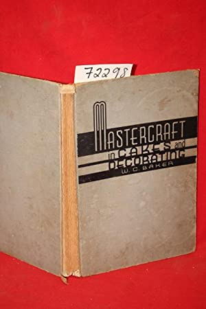 Mastercraft in cakes and decorating,: Decorating designs and instructions, recipes and methods of ...