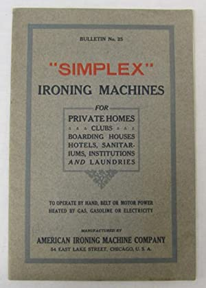 "Simplex"" Ironing Machines for Private Homes, Clubs, Boarding Houses, Hotels, Sanitariums, ..."
