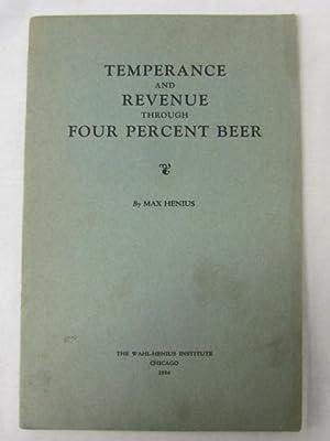 Temperance and Revenue through Four Percent Beer: Henius, Max