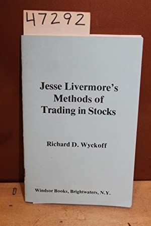 Jesse Livermore's Methods of Trading in Stocks: Wyckoff, Richard D.