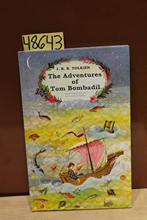 the Adventures of Tom Bombadil: And Other Verses from The Red Book: Tolkien, J.R.R.