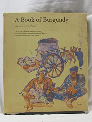 A Book of Burgundy: Poupon, Pierre and Forgeot, Pierre