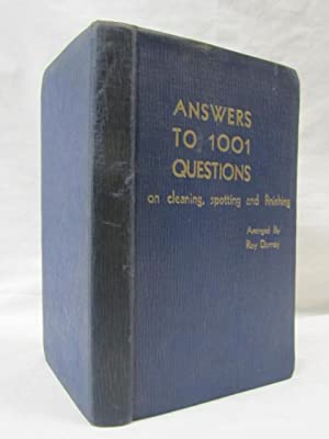 Answers to 1001 Questions on Dry Cleaning, Wet Cleaning, Bleaching, Spotting, Finishing, and ...