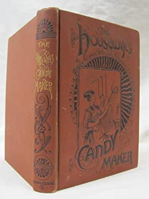 The Housewife's Practical Candy Maker: Frye, G.V.