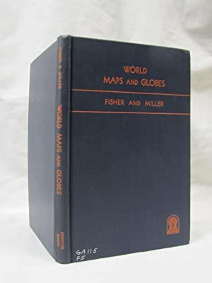 World Maps and Globes,: Fisher, Irving and Miller, O. M., Essential Books