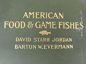 American Food & Game Fishes: Jordan, David Starr and Evermann, Barton W.