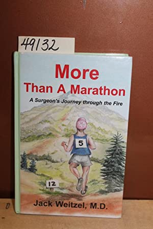 More Than A Marathon: A Surgeon's Journey Through The Fire: Weitzel, Jack