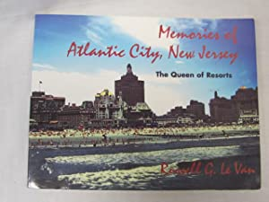 Memories of Atlantic City, New Jersey The Queen of Resorts: Le Van, Russell G.
