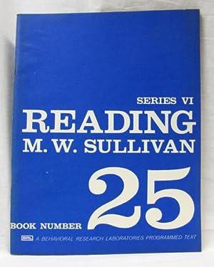 Reading Series 6 Book Number 25: Sullivan, M.W.