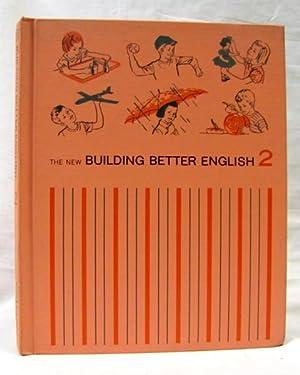 The New Building Better English 2: Jones, Daisy M.