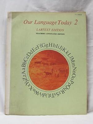 Our Language Today 2 Labtext Edition: Gramatky, Hardie, Leaf, Munro and Keats, Ezra JAck