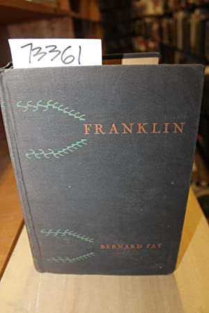 FRANKLIN The Apostle of Modern Times: Fay, Bernard