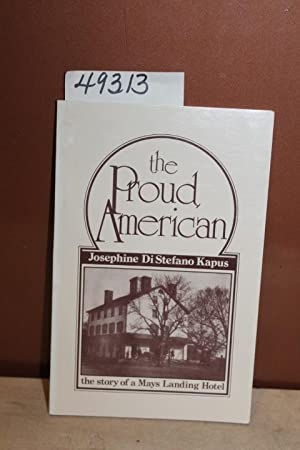 The Proud American: The Story of a Mays Landing Hotel , NEW JERSEY: Kapus, Josephine DiStefano