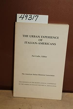 The Urban Experience of Italian-Americans: Gallo, Pat [Editor]