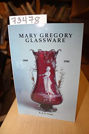Mary Gregory Glassware 1880-1990: Truitt, R.&D.
