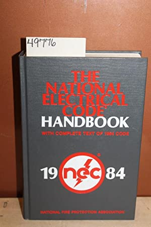 The National Electrical Code Handbook with Complete Text of 1984 Code: Schram, Peter J. (editor)