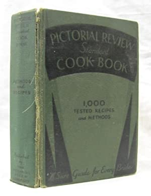 Pictorial Review Standard Cook Book 1934 Edition Methods of Preparing and Cooking Over 1000 ...