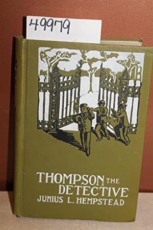 Thompson the Detective with the high regards of the Author. Signed New Orleans La,: Hempstead, ...
