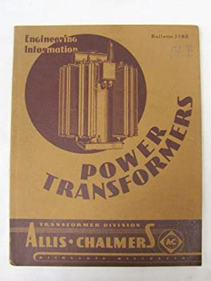 Power Transformers: Engineering Information: Bulletin 1182: Allis-Chalmers Manufacturing Company